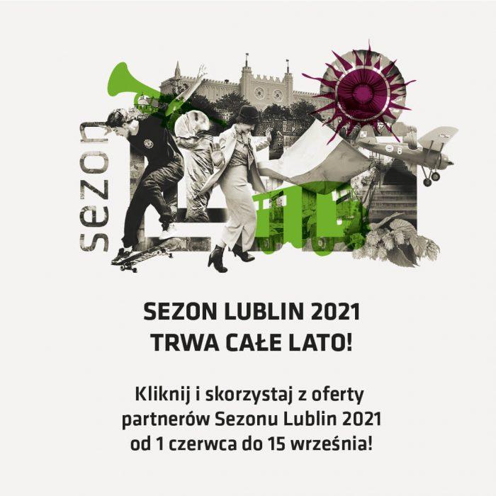 SEZON LUBLIN 2021 TRWA CAŁE LATO! Kliknij i skorzystaj z oferty partnerów Sezonu Lublin 2021 od 1 czerwca do 15 września!